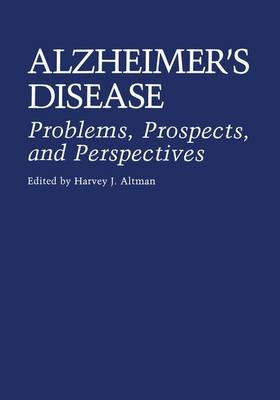 Alzheimer's Disease: Problems, Prospects, and Perspectives