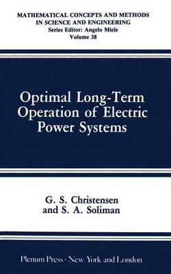 Mathematical Concepts and Methods in Science and Engineering: Vol 38: Optimal Long-Term Operation of Electric Power Systems