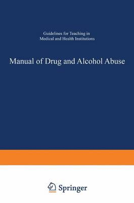 Manual of Drug and Alcohol Abuse: Guidelines for Teaching in Medical and Health Institutions