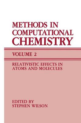 Methods in Computational Chemistry: Volume 2: Methods in Computational Chemistry Relativistic Effects in Atoms and Molecules