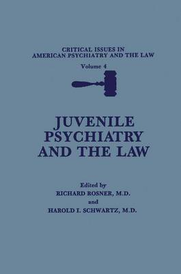 Critical Issues in American Psychiatry and the Law: v. 4: Juvenile Psychiatry and the Law
