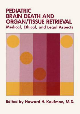 Paediatric Brain Death and Organ/Tissue Retrieval: Medical, Ethical and Legal Aspects