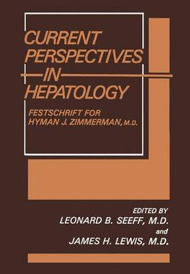 Current Perspectives in Hepatology: Festschrift for Hyman J.Zimmerman M.D.