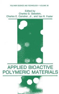 Applied Bioactive Polymeric Materials: Symposium : Papers
