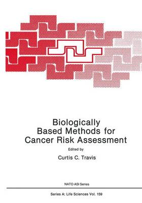 Biologically Based Methods for Cancer Risk Assessment: Advanced Research Workshop : Papers
