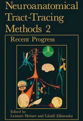 Neuroanatomical Tract-tracing Methods: v. 2: Recent Progress