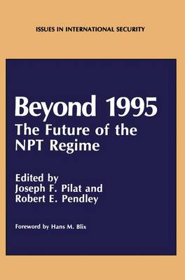 Beyond 1995: The Future of the NPT Regime