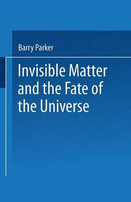 Invisible Matter and the Fate of the Universe