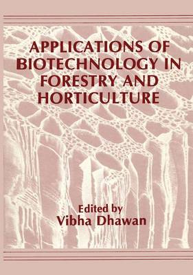 Applications of Biotechnology in Forestry and Horticulture: International Workshop : Papers