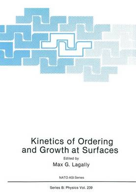 Kinetics of Ordering and Growth at Surfaces: Workshop Proceedings