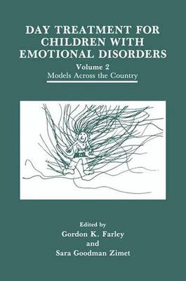Day Treatment for Children with Emotional Disorders: Volume 2 Models Across the Country