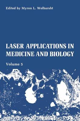 Laser Applications in Medicine and Biology: Volume 5