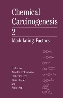 Chemical Carcinogenesis: v. 2: Modulating Factors - 5th International Meeting Proceedings
