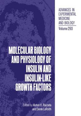 Molecular Biology and Physiology of Insulin and Insulin-like Growth Factors: International Symposium Proceedings: 3rd
