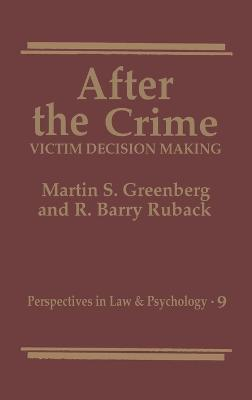 After the Crime: Victim Decision Making