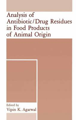 Analysis of Antibiotic/Drug Residues in Food Products of Animal Origin: Proceedings of an ACS/AGFD Symposium Held in New York City, August 26-30, 1991