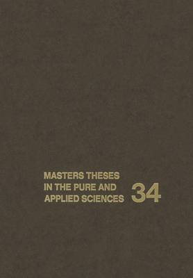 Masters' Theses in the Pure and Applied Sciences: Accepted by Colleges and Universities of the United States and Canada: v. 34