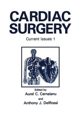 Cardiac Surgery: Proceedings of a Conference Held in St.Thomas, US Virgin Islands, November 7-10, 1991: v. 1: Current Issues