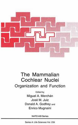 The Mammalian Cochlear Nuclei: Organization and Function - Proceedings of a NATO ARW Held in Salamanca, Spain, September 14-17, 1991