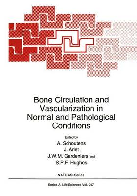 Bone Circulation and Vascularization in Normal and Pathological Conditions: Proceedings of a NATO ARW Held in Brussels, Belgium, September 25-26, 1992