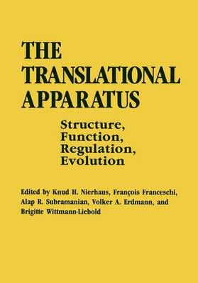 The Translational Apparatus: Structure, Function, Regulation, Evolution - Proceedings of an International Conference Held in Berlin, Germany, October 31-November 5, 1992