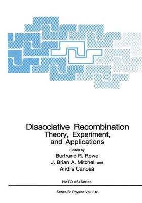 Dissociative Recombination: Theory, Experiment and Applications: 2nd: Proceedings of a NATO ARW Held in Saint Jacut de la Mer, Brittany, France, May 3-8, 1992