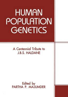 Modern Human Genetics: A Centennial Tribute to J.B.S.Haldane - Proceedings of an International Conference Held in Calcutta, India, December 15-19, 1992