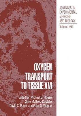 Oxygen Transport to Tissue XVI: Proceedings of the 21st Annual Meeting of the International Society on Oxygen Transport to Tissue Held in San Diego, California, August 14-18, 1993