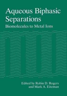 Aqueous Biphasic Separations: Biomolecules to Metal Ions