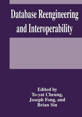 Database Reengineering and Interoperability: Proceedings of the Sixth International Hong Kong Computer Database Workshop Held in Kowloon, Hong Kong, March 3-4, 1995