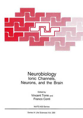 Neurobiology: Ionic Channels, Neurons and the Brain - Proceedings of a NATO ASI and the 23rd Course of the International School of Biophysics in Neurobiology Held in Erice, Italy, May 2-12, 1995