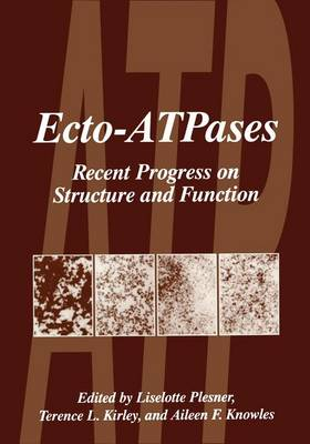 Ecto-ATPases: Recent Progress on Structure and Form: Proceedings of the First International Workshop Held in Mar de Plata, Argentina, August 26-30, 1996