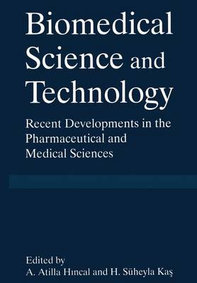 Biomedical Science and Technical Technology: Recent Developments in the Pharmaceutical and Medical Sciences: Proceedings of the Fourth International Symposium Held in Istanbul, Turkey, September 15-17, 1997