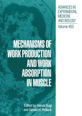 Mechanisms of Work Production and Work Absorption in Muscle: Proceedings of a Symposium Held in Hakone, Japan, October 27-31, 1997
