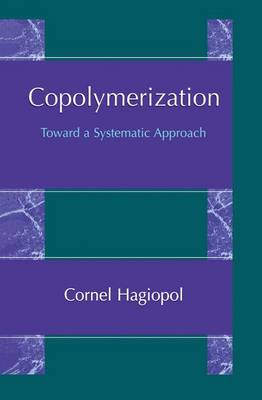 Copolymerization: Toward a Systematic Approach