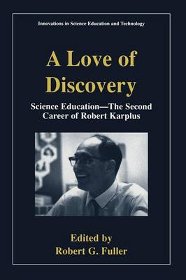 A Love of Discovery: Science Education - The Second Career of Robert Karplus