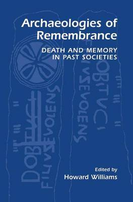 Archaeologies of Remembrance: Death and Memory in Past Societies