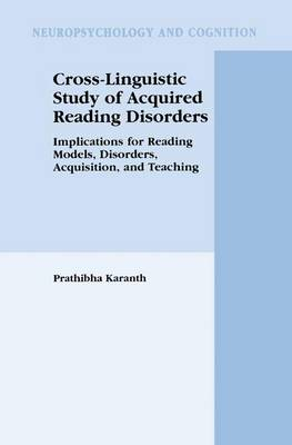 Cross-Linguistic Study of Acquired Reading Disorders: Implications for Reading Models, Disorders, Acquisition, and Teaching