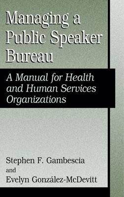 Managing a Public Speaker Bureau: A Manual for Health and Human Services Organizations