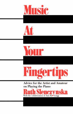 Music At Your Fingertips: Advice For The Artist And Amateur On Playing The Piano