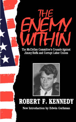 The Enemy within: The McClellan Committee's Crusade Against Jimmy Hoffa and Corrupt Labour Unions