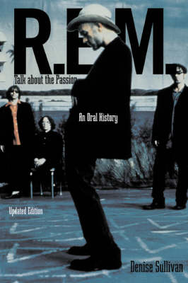 """R.E.M."": Talk About the Passion - An Oral History"