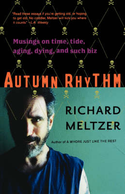 Autumn Rhythm: Musings On Time, Tide, Aging, Dying, And Such Biz