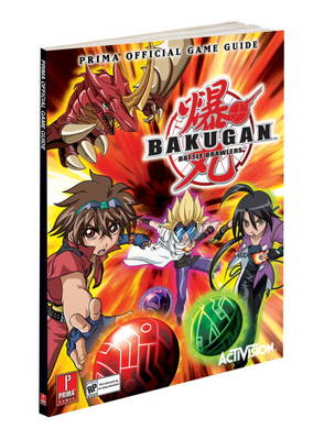 Bakugan: Prima's Official Game Guide