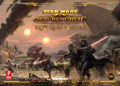 Star Wars the Old Republic Explorer's Guide: Prima's Official Game Guide