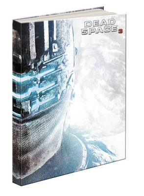 Dead Space 3 Collector's Edition: Prima's Official Game Guide
