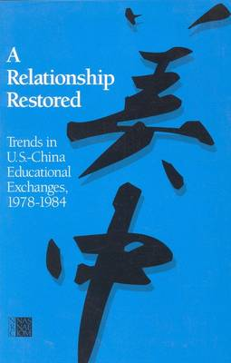 A Relationship Restored: Trends in U.S.-China Educational Exchanges, 1978-1984