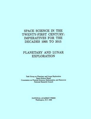 Planetary and Lunar Exploration: Space Science in the Twenty-First Century -- Imperatives for the Decades 1995 to 2015