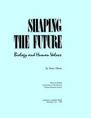 Shaping the Future: Biology and Human Values