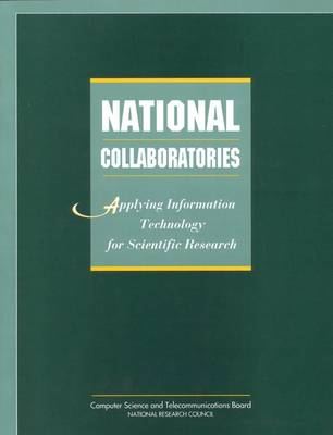 National Collaboratories: Applying Information Technology for Scientific Research